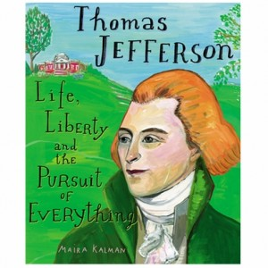 thomas-jefferson-life-liberty-and-the-pursuit-of-everything-4